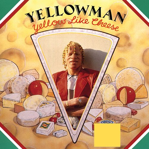 Yellow Like Cheese von Yellowman