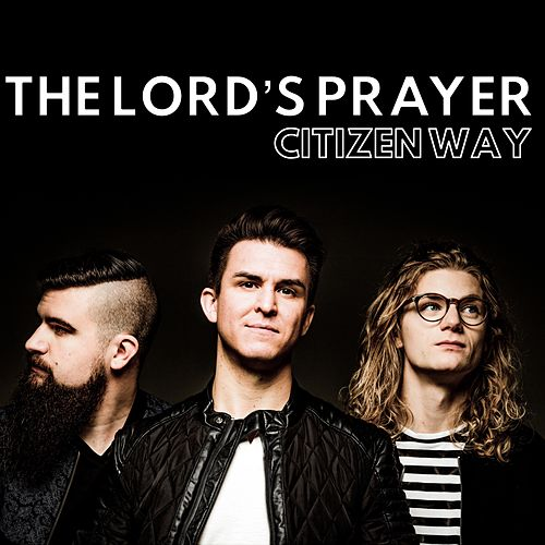 The Lord's Prayer von Citizen Way