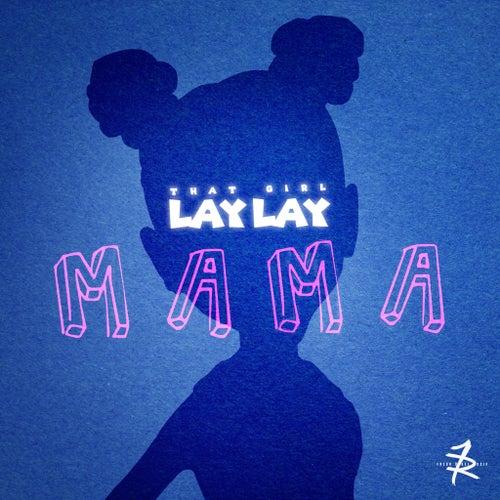 Mama de That Girl Lay Lay