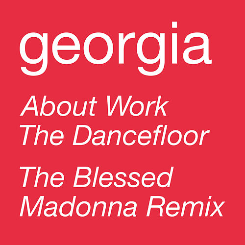 About Work The Dancefloor (The Black Madonna Remix) von Georgia