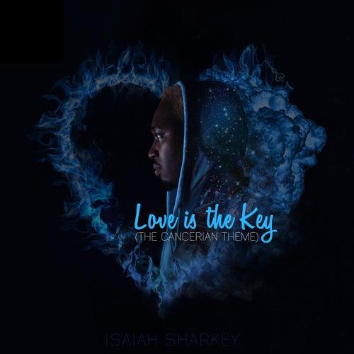 Love Is The Key (The Cancerian Theme) von Isaiah Sharkey