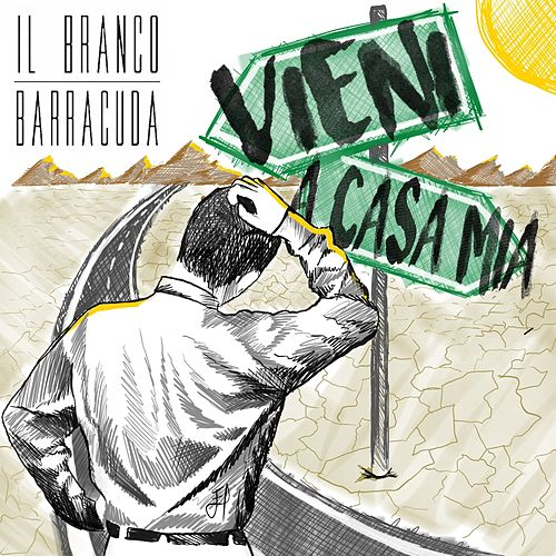 Vieni a casa mia by Il Branco Barracuda