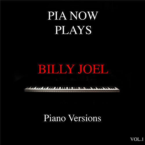 Pia Now Plays Billy Joel Piano Versions, Vol. 1 by Piano W.