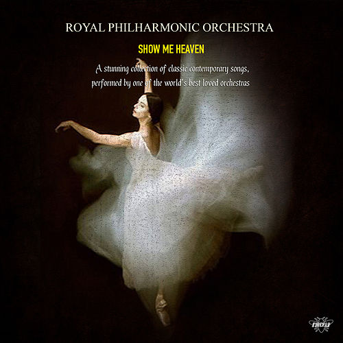 Royal Philharmonic Orchestra - Show Me Heaven by Royal Philharmonic Orchestra
