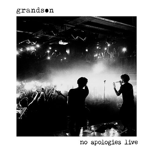 no apologies live EP by Grandson