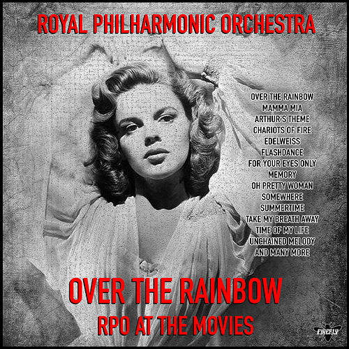 Royal Philharmonic Orchestra - Over the Rainbow - RPO at the Movies by Royal Philharmonic Orchestra