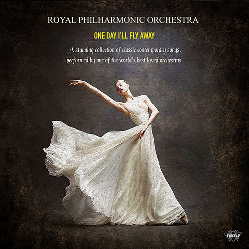 Royal Philharmonic Orchestra - One Day I'll Fly Away by Royal Philharmonic Orchestra