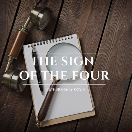 The Sign of the Four von Sir Arthur Conan Doyle