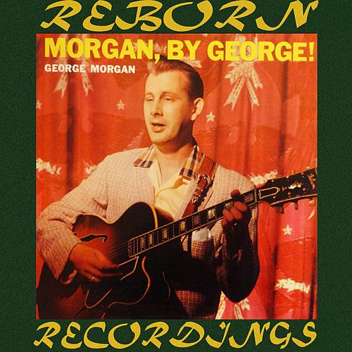 Morgan, By George (HD Remastered) by George Morgan