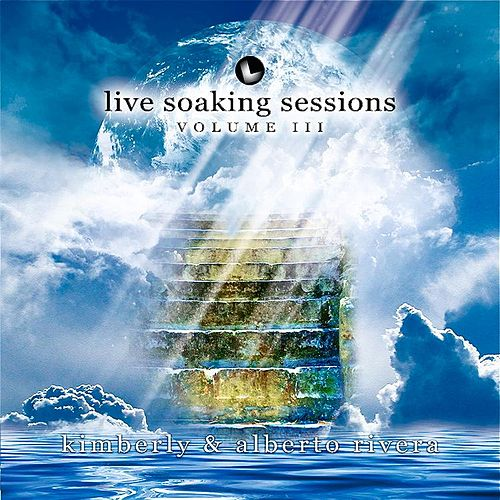 Live Soaking Sessions Vol III de Kimberly and Alberto Rivera