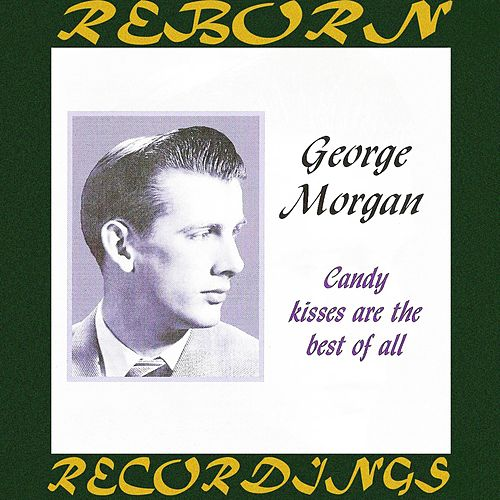 Candy Kisses Are Best of All (HD Remastered) von George Morgan