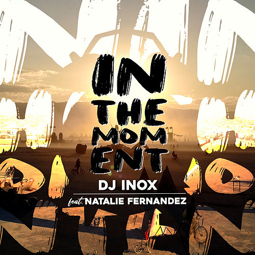 In The Moment (feat. Natalie Fernandez) by DJ Inox