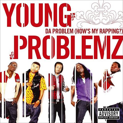 Da Problem (How's My Rapping?) de Young Problemz