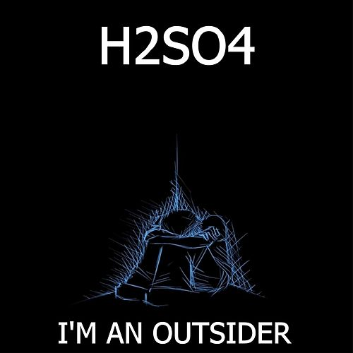I'm an Outsider de H2SO4