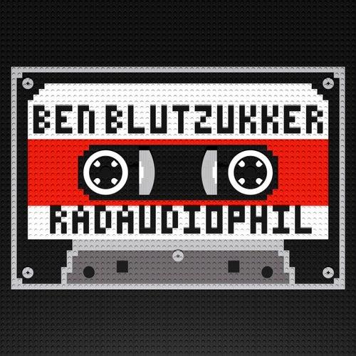 Radaudiophil by Ben Blutzukker