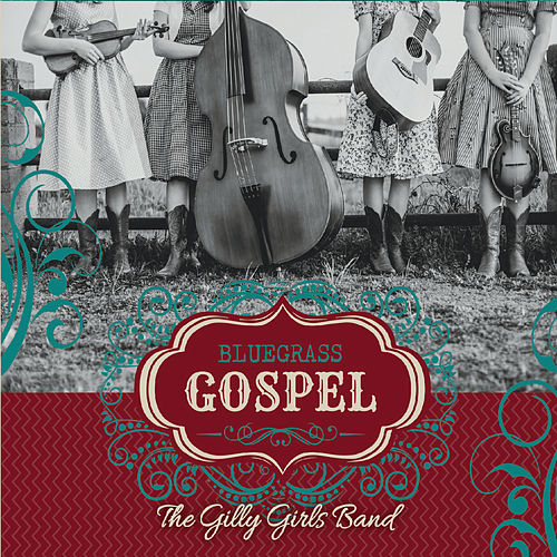 Bluegrass Gospel by The GillyGirls Band