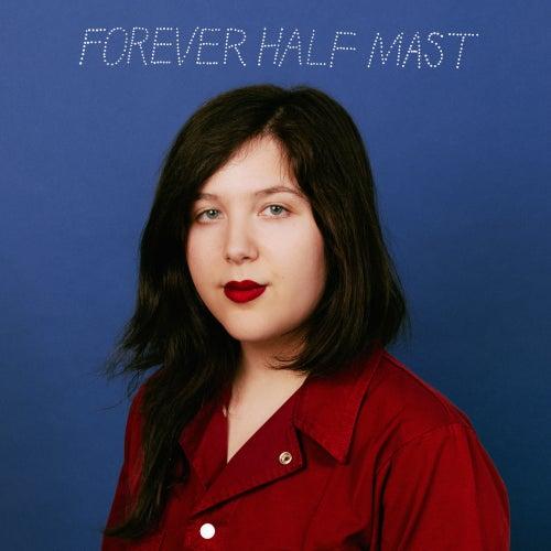 Forever Half Mast von Lucy Dacus