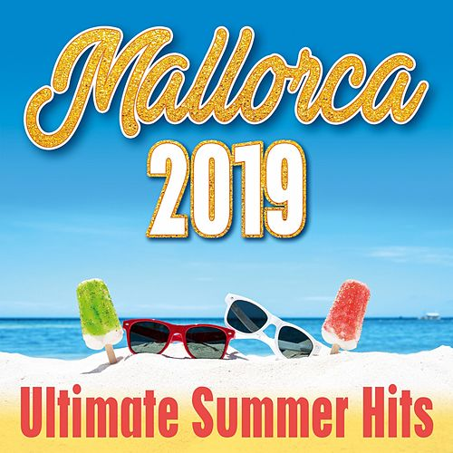 Mallorca 2019: Ultimate Summer Hits van Various Artists