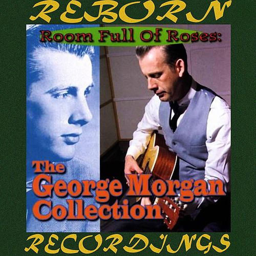 Room Full of Roses, The Best of George Morgan (HD Remastered) by George Morgan