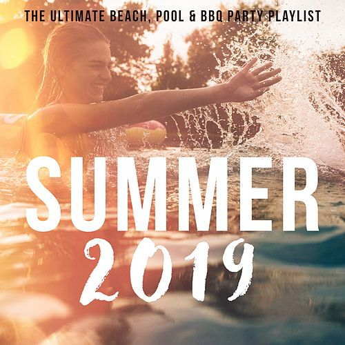 Summer 2019: The Ultimate Beach, Pool & BBQ Party Playlist von Various Artists