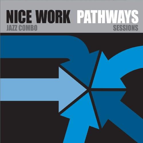 Pathways Sessions von Nice Work Jazz Combo