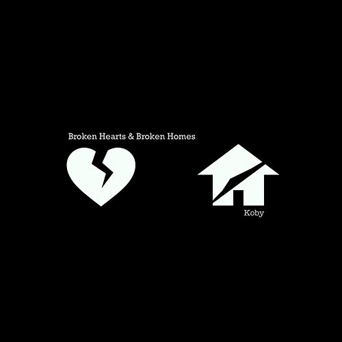 Broken Hearts & Broken Homes de Koby (1)