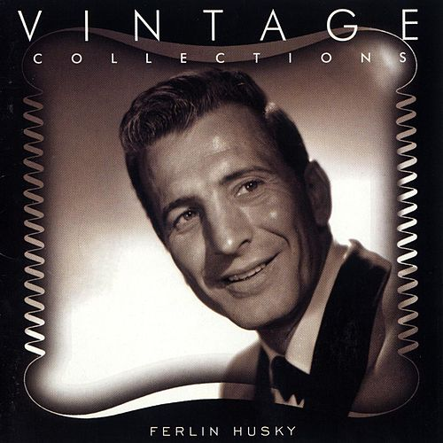 Vintage Collections by Ferlin Husky