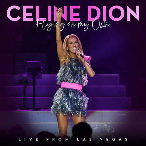 Flying On My Own (Live from Las Vegas) de Celine Dion