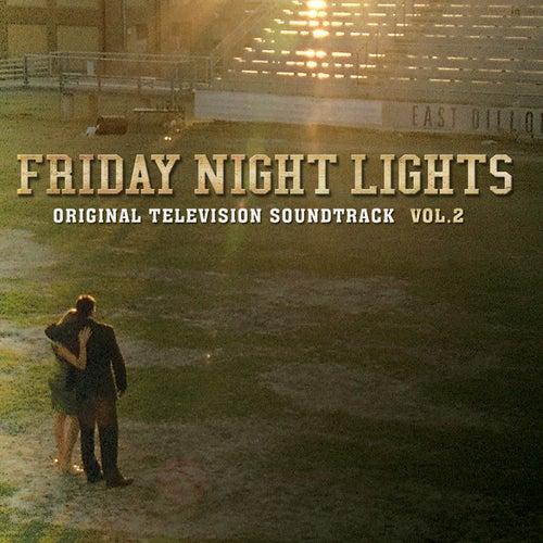 Friday Night Lights Vol. 2 (Original Television Soundtrack) de Various Artists