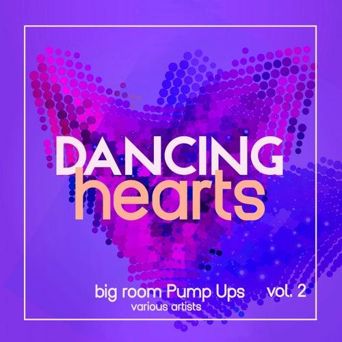 Dancing Hearts (Big Room Pump Ups), Vol. 2 de Various Artists