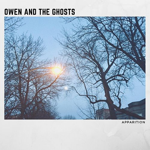 Apparition by Owen and the Ghosts