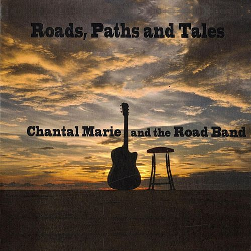 Roads, Paths, and Tales by Chantal Marie
