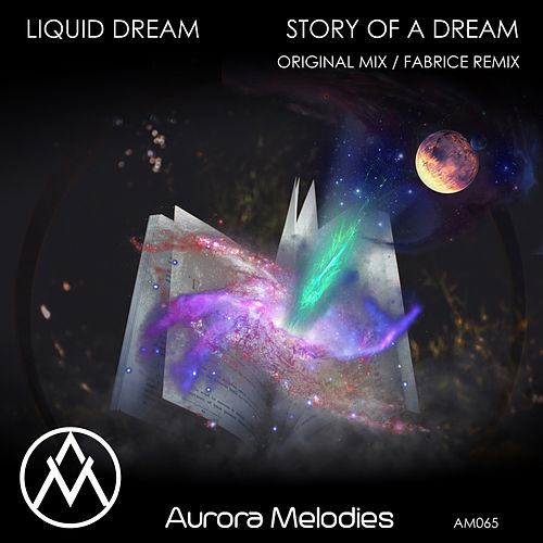 Story of A Dream by Liquid Dream