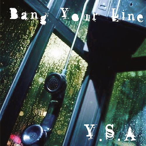 Bang Your Line by Ysa