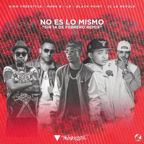 No Es Lo Mismo (Sin 14 De Febrero Remix) (feat. Lr Ley Del Rap & JC La Nevula) de Black Jonas Point