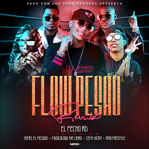 Flow Pesao (Remix) (feat. Yomel El Meloso & Nino Freestyle) de Musicologo The Libro