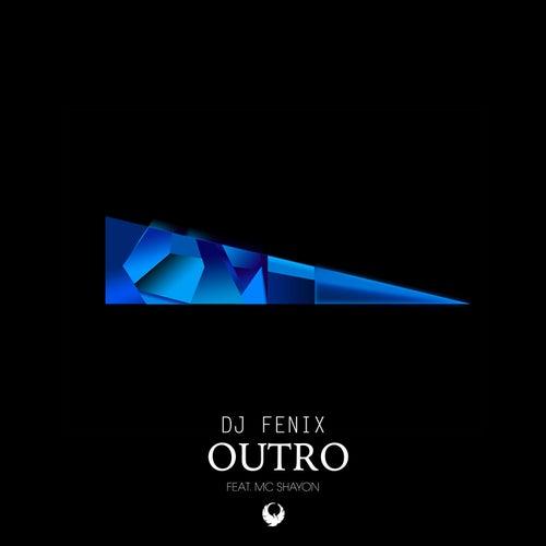 Outro (feat. Mc Shayon) by Dj Fenix