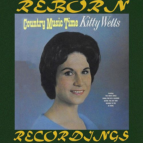 Country Music Time (HD Remastered) by Kitty Wells