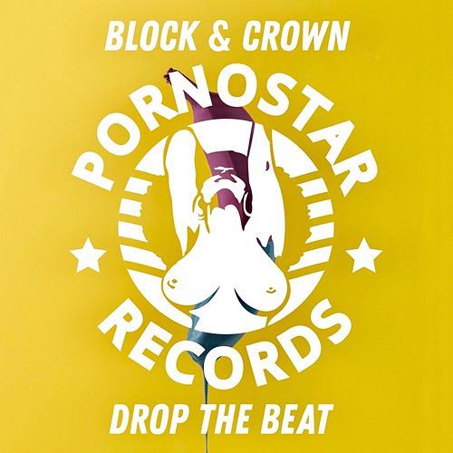 Drop the Beat by Block and Crown