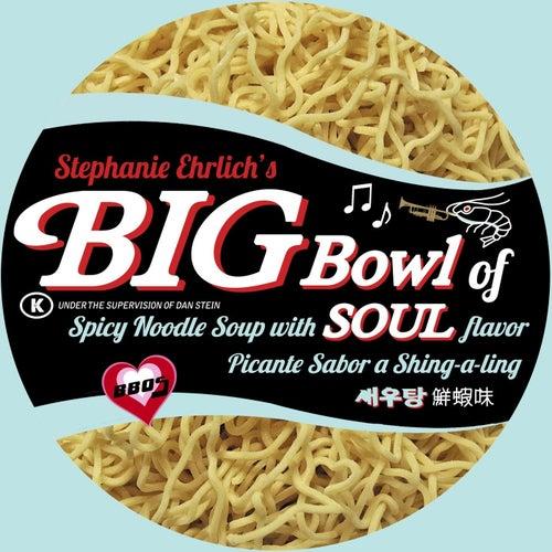 Big Bowl of Soul by Big Bowl of Soul