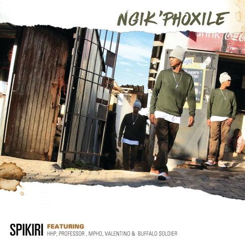 Ngik'phoxile von Spikiri