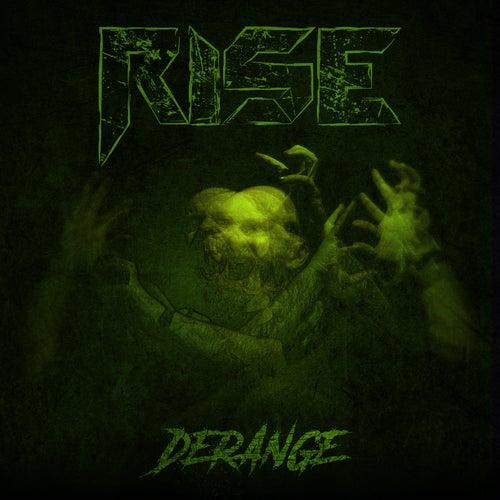 Derange by Rise