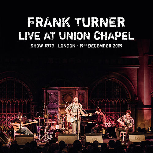Poetry Of The Deed: Tenth Anniversary Edition (Live at Union Chapel, London, 19th December 2009) by Frank Turner