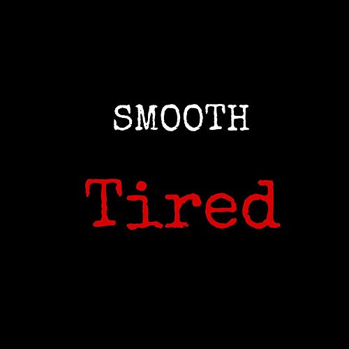 Tired by Smooth