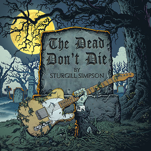 The Dead Don't Die by Sturgill Simpson