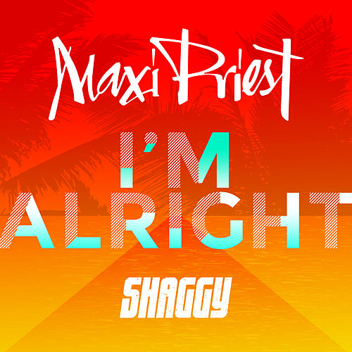 I'm Alright (feat. Shaggy) van Maxi Priest