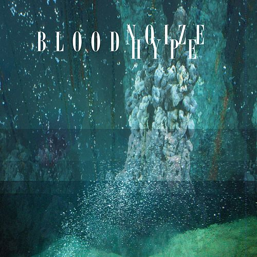 Bloodhype/////bloodnoize by Bloodhype