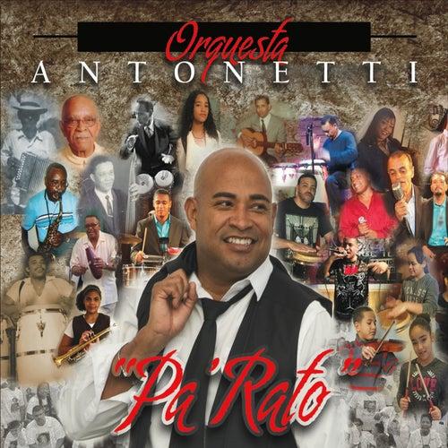 Pa' Rato by Orquesta Antonetti