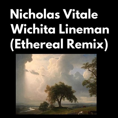 Wichita Lineman (Ethereal Remix) by Nicholas Vitale