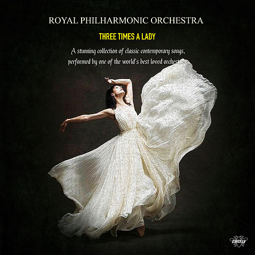 Royal Philharmonic Orchestra - Three Times A Lady von Royal Philharmonic Orchestra